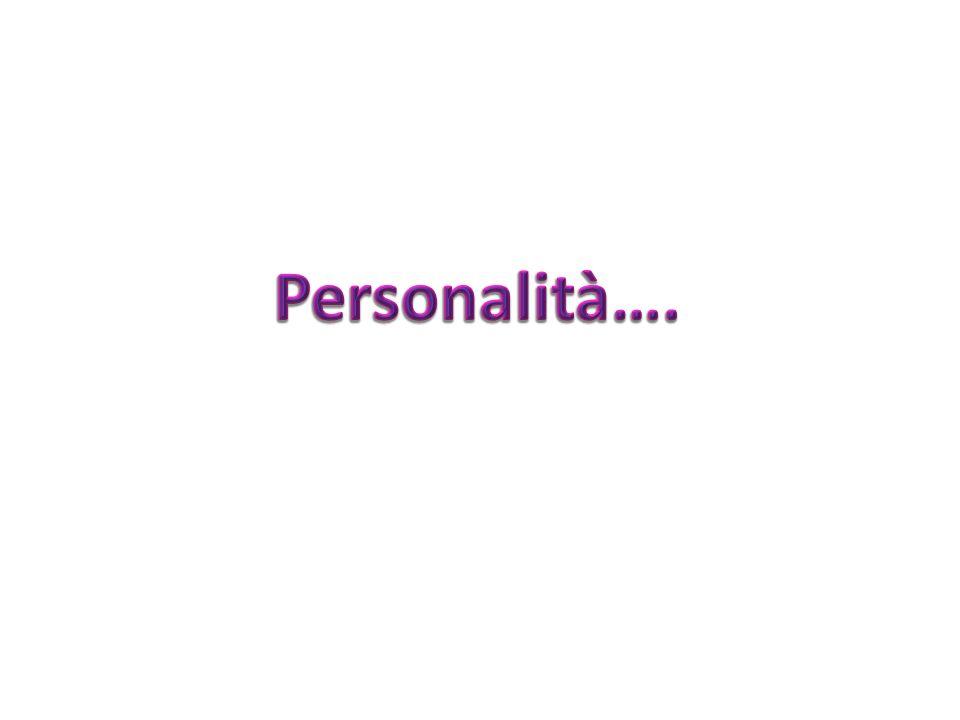 Personalità….