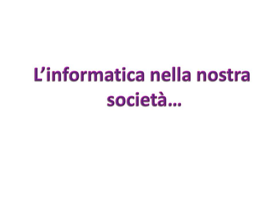 L'informatica nella nostra