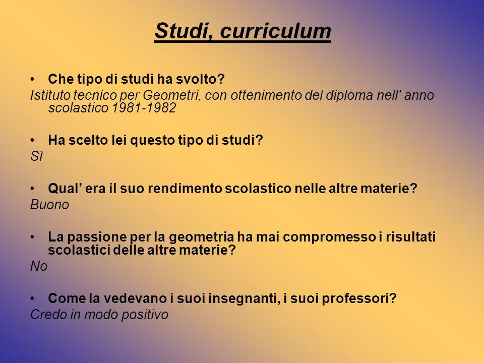 Studi, curriculum Che tipo di studi ha svolto