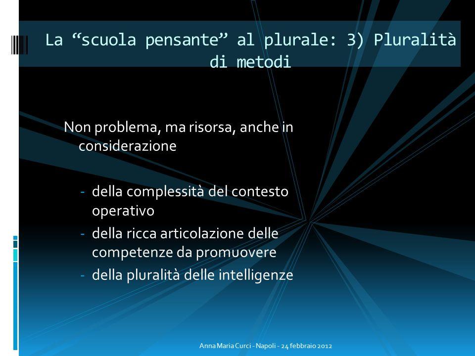 La scuola pensante al plurale: 3) Pluralità di metodi