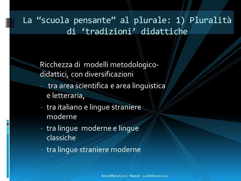 La scuola pensante al plurale: 1) Pluralità di 'tradizioni' didattiche