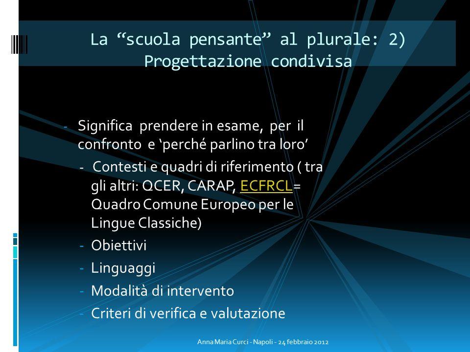 La scuola pensante al plurale: 2) Progettazione condivisa