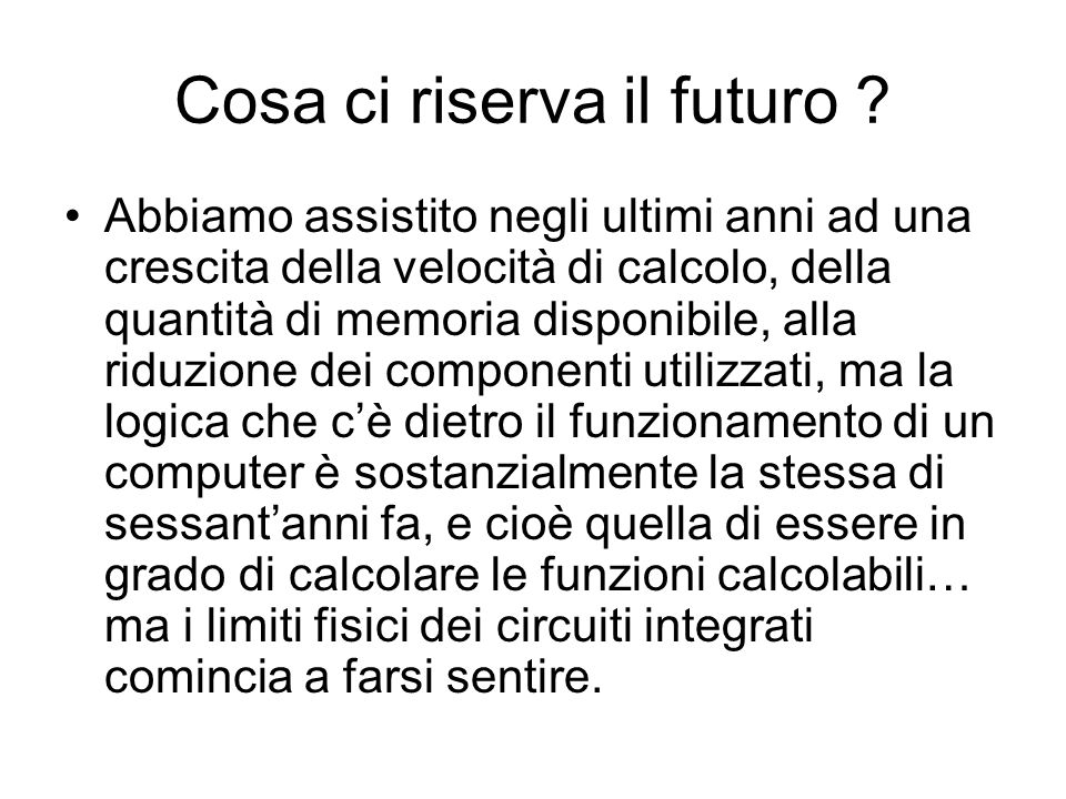 Cosa ci riserva il futuro