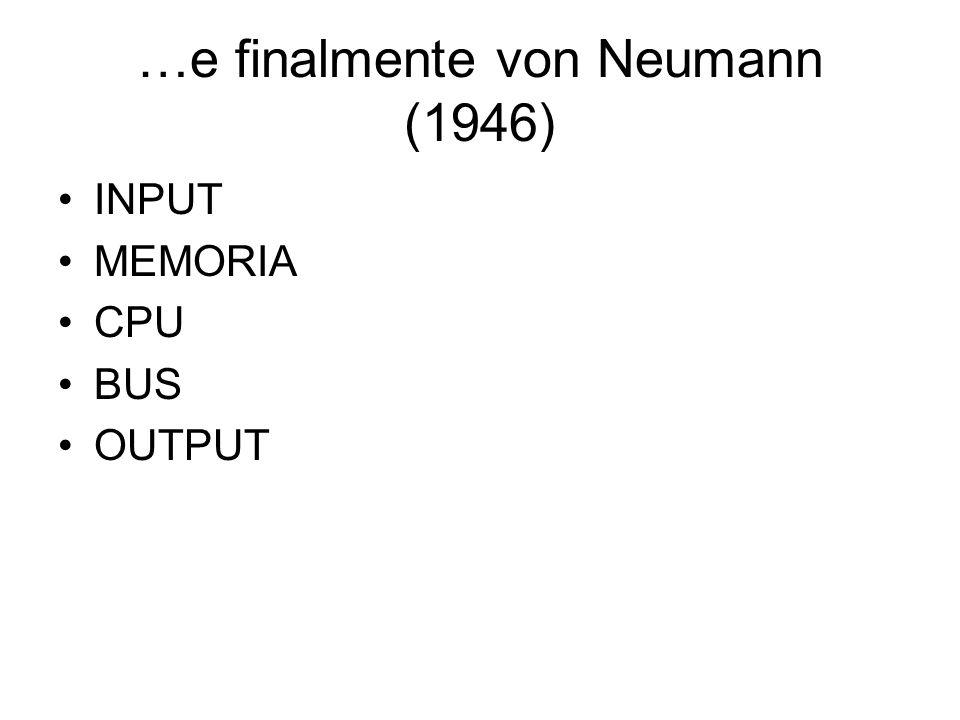 …e finalmente von Neumann (1946)