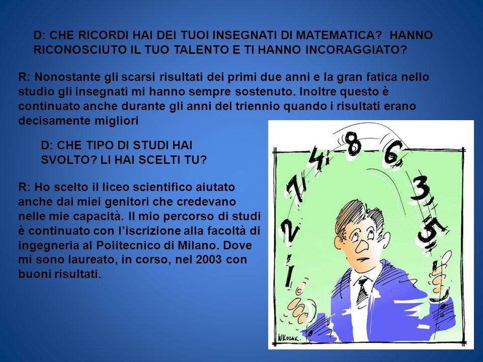 D: CHE RICORDI HAI DEI TUOI INSEGNATI DI MATEMATICA
