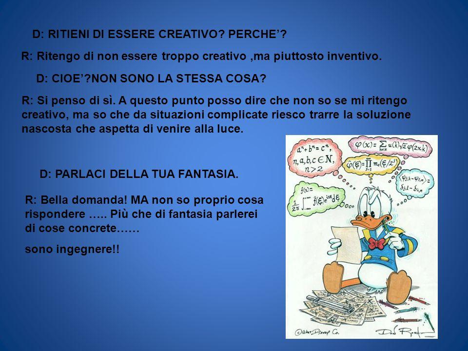 D: RITIENI DI ESSERE CREATIVO PERCHE'