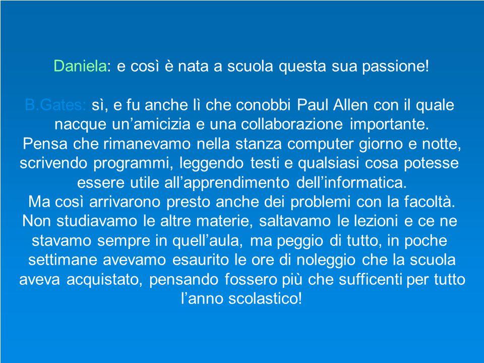 Daniela: e così è nata a scuola questa sua passione!