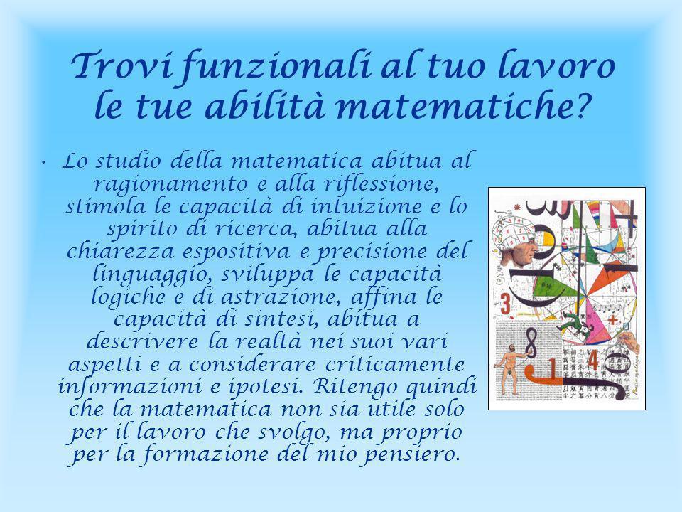 Trovi funzionali al tuo lavoro le tue abilità matematiche