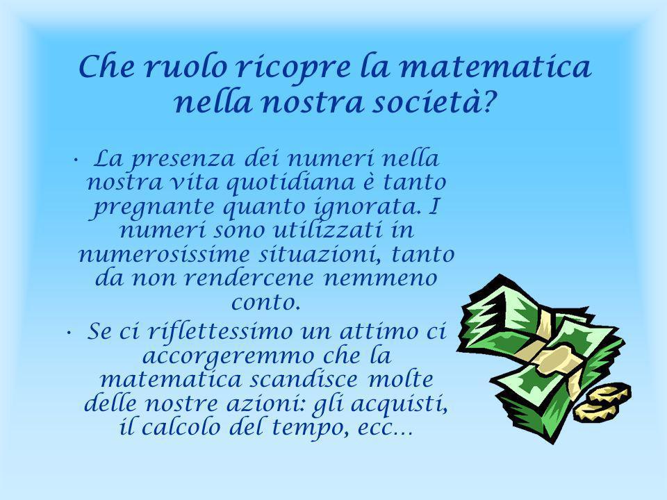 Che ruolo ricopre la matematica nella nostra società