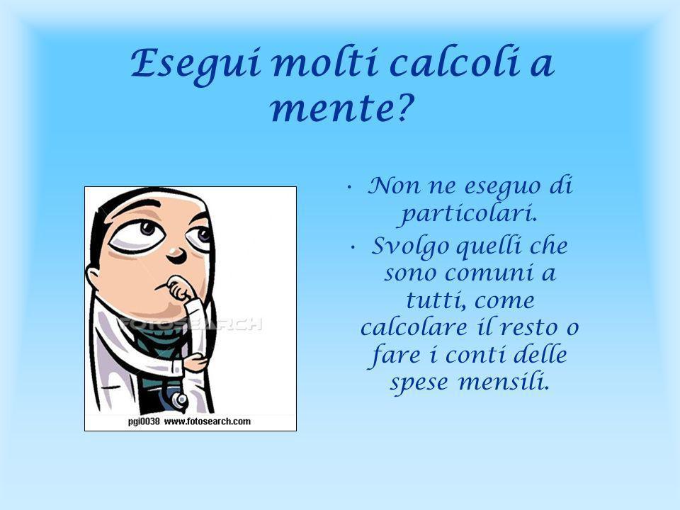 Esegui molti calcoli a mente