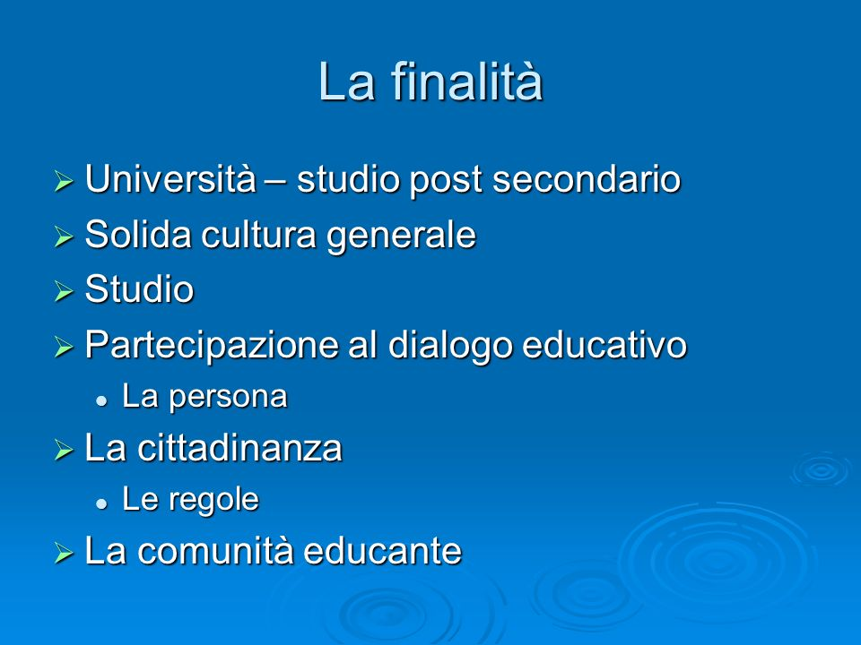 La finalità Università – studio post secondario