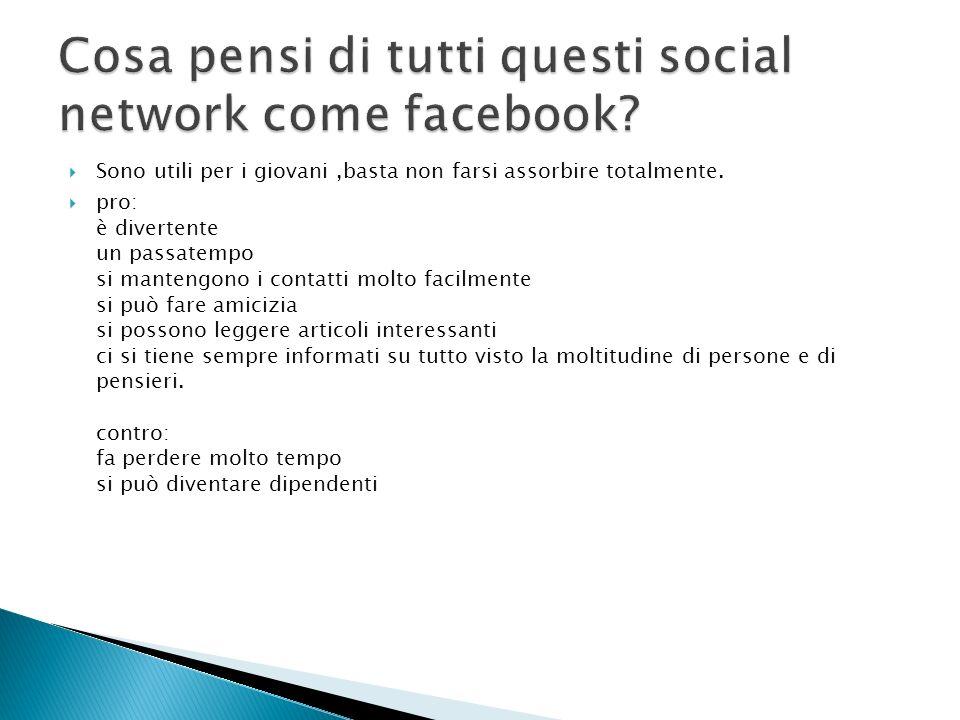 Cosa pensi di tutti questi social network come facebook