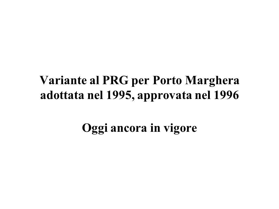 Variante al PRG per Porto Marghera adottata nel 1995, approvata nel 1996