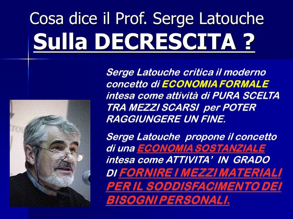 Cosa dice il Prof. Serge Latouche