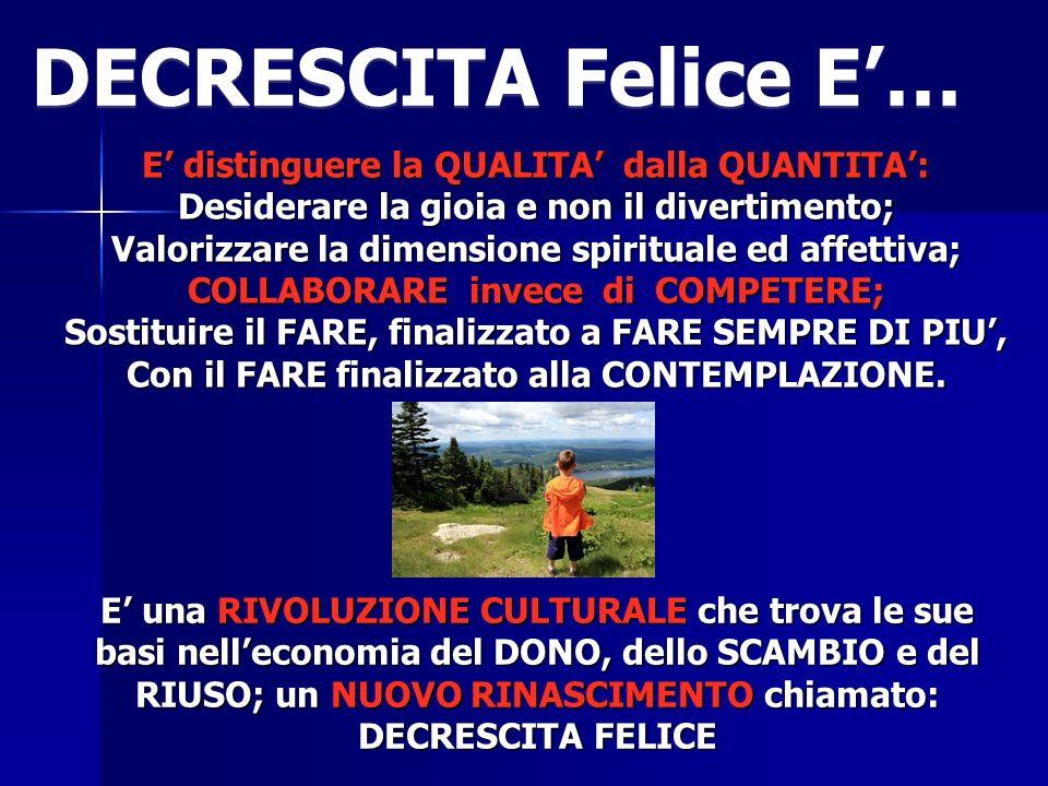 DECRESCITA Felice E'… E' distinguere la QUALITA' dalla QUANTITA':