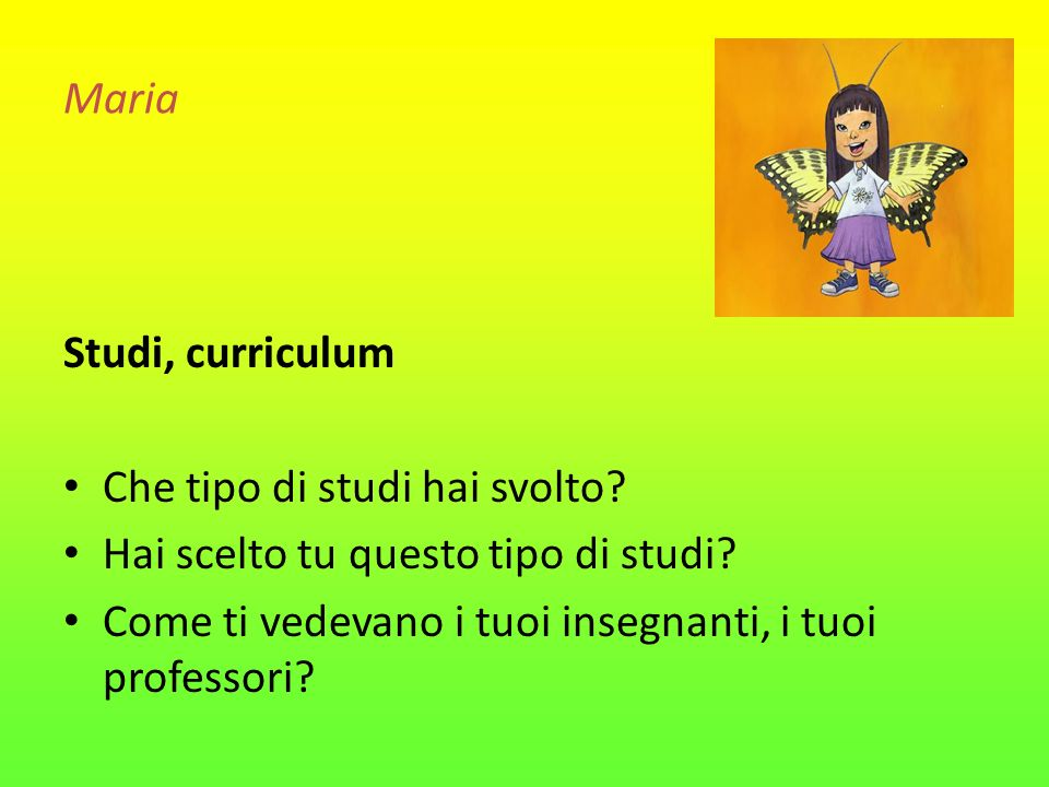 Maria Studi, curriculum. Che tipo di studi hai svolto.