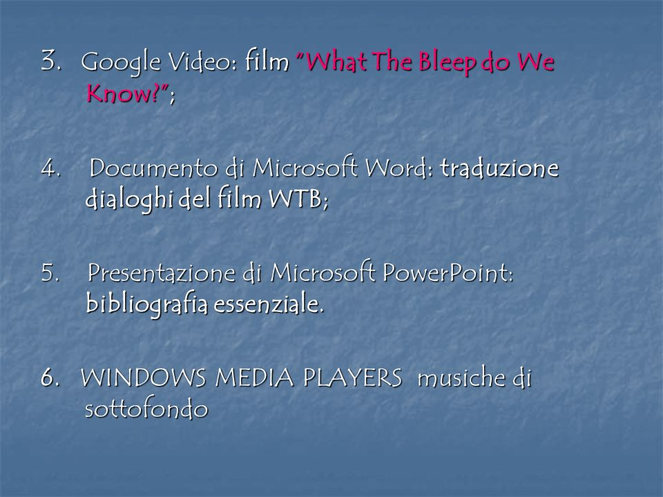 3. Google Video: film What The Bleep do We Know ;