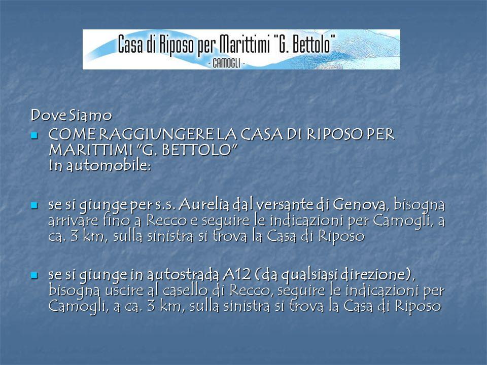 Dove Siamo COME RAGGIUNGERE LA CASA DI RIPOSO PER MARITTIMI G. BETTOLO In automobile: