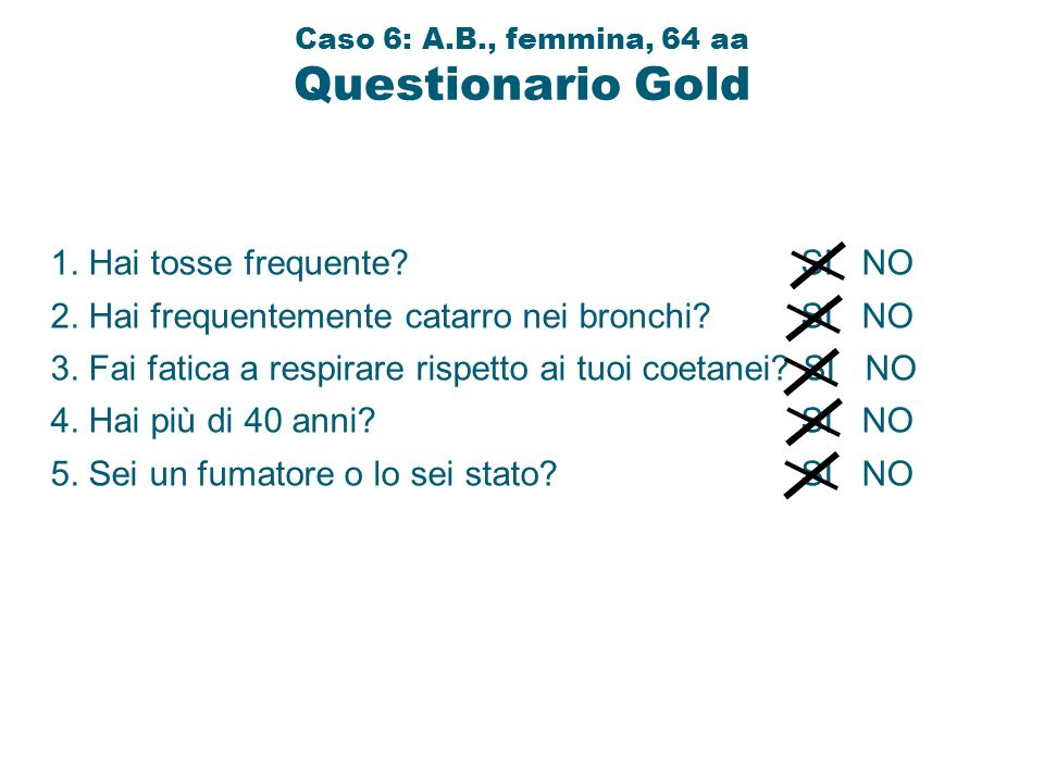 Caso 6: A.B., femmina, 64 aa Questionario Gold