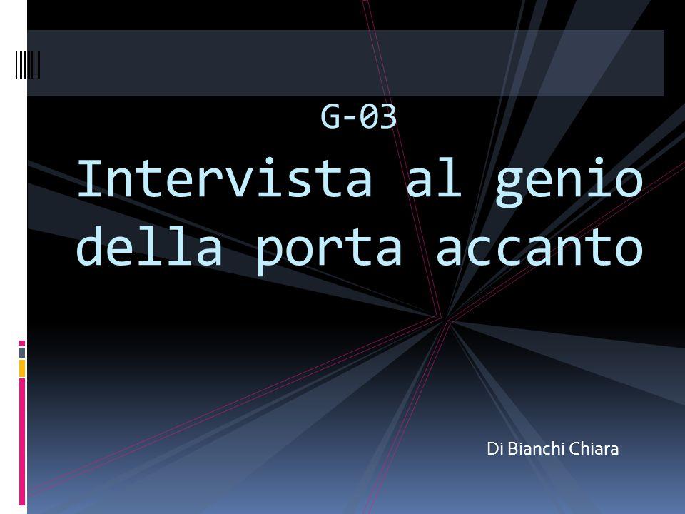 G-03 Intervista al genio della porta accanto