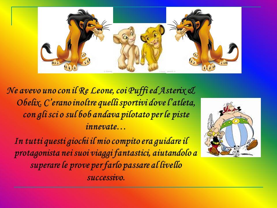 Ne avevo uno con il Re Leone, coi Puffi ed Asterix & Obelix