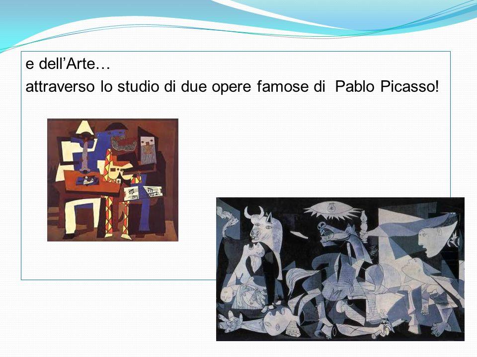 e dell'Arte… attraverso lo studio di due opere famose di Pablo Picasso!