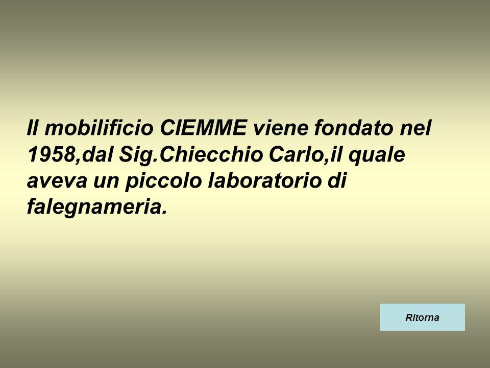 Il mobilificio CIEMME viene fondato nel 1958,dal Sig
