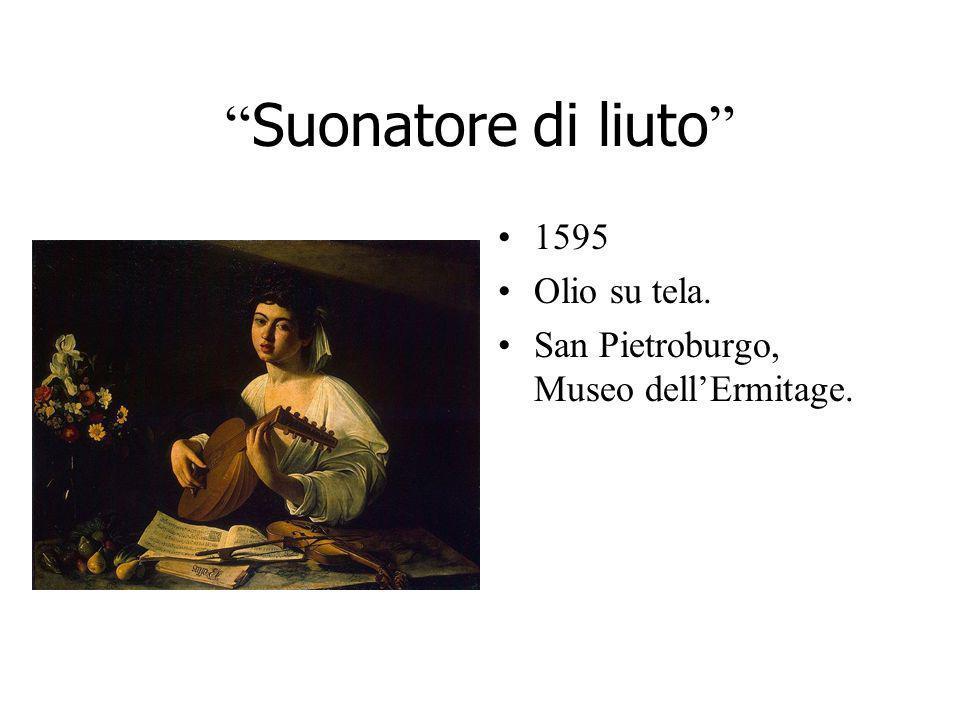 Suonatore di liuto 1595 Olio su tela.