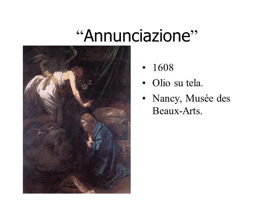Annunciazione 1608 Olio su tela. Nancy, Musée des Beaux-Arts.
