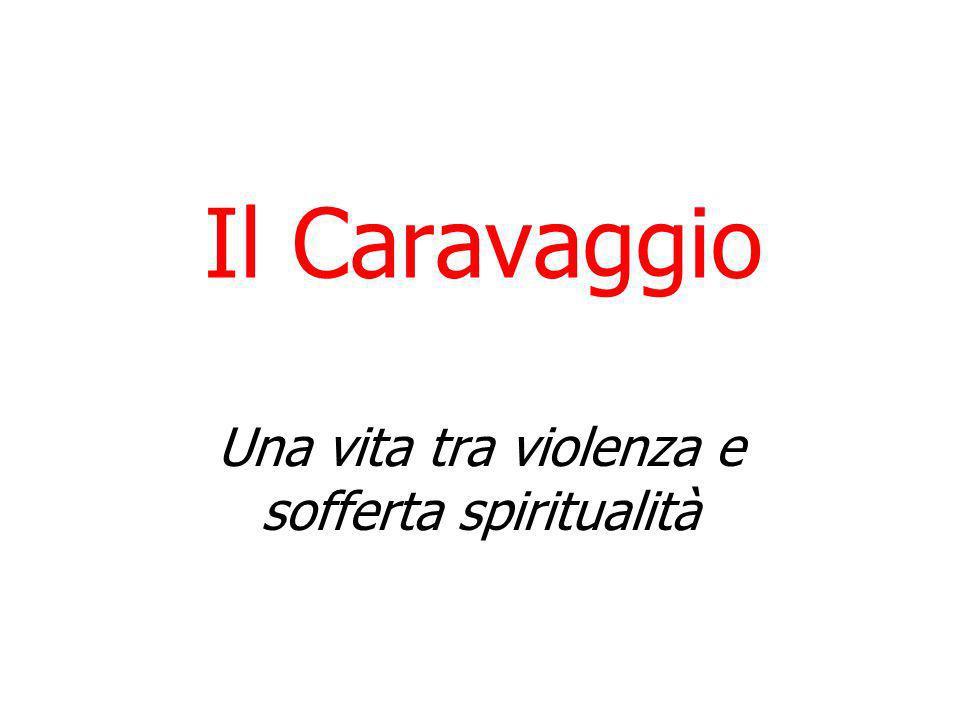Una vita tra violenza e sofferta spiritualità
