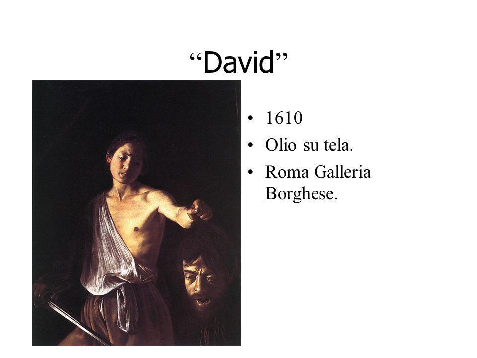 David 1610 Olio su tela. Roma Galleria Borghese.