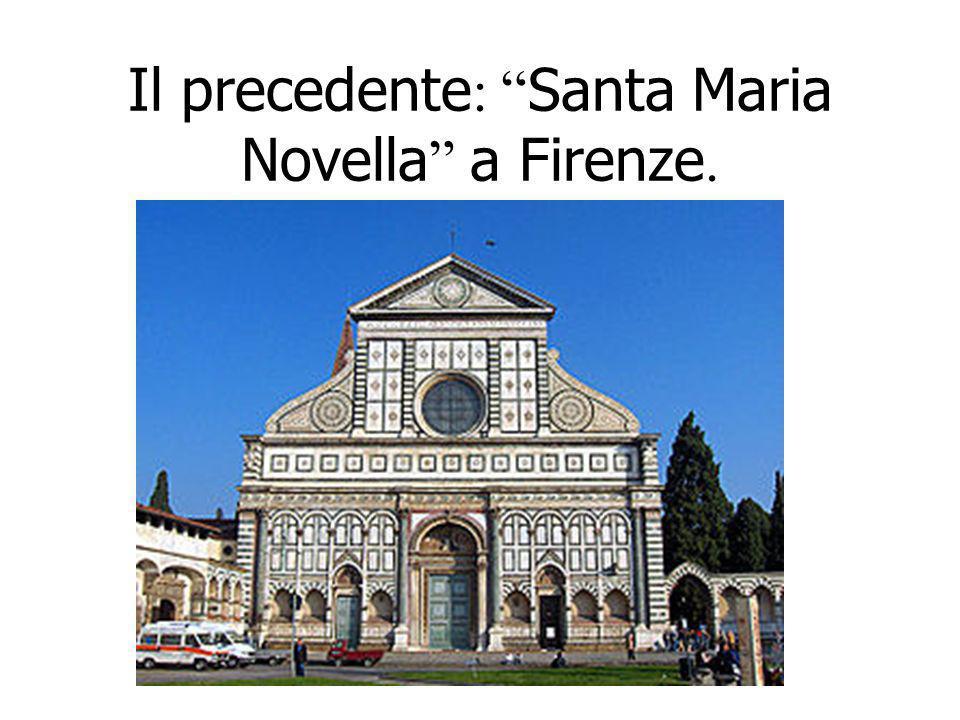 Il precedente: Santa Maria Novella a Firenze.