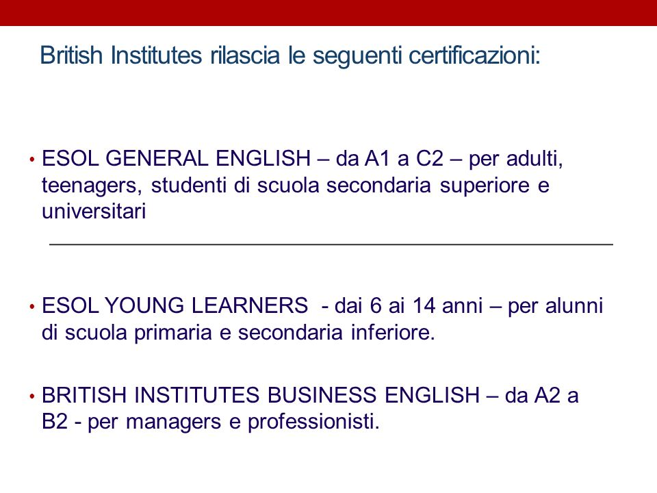 British Institutes rilascia le seguenti certificazioni: