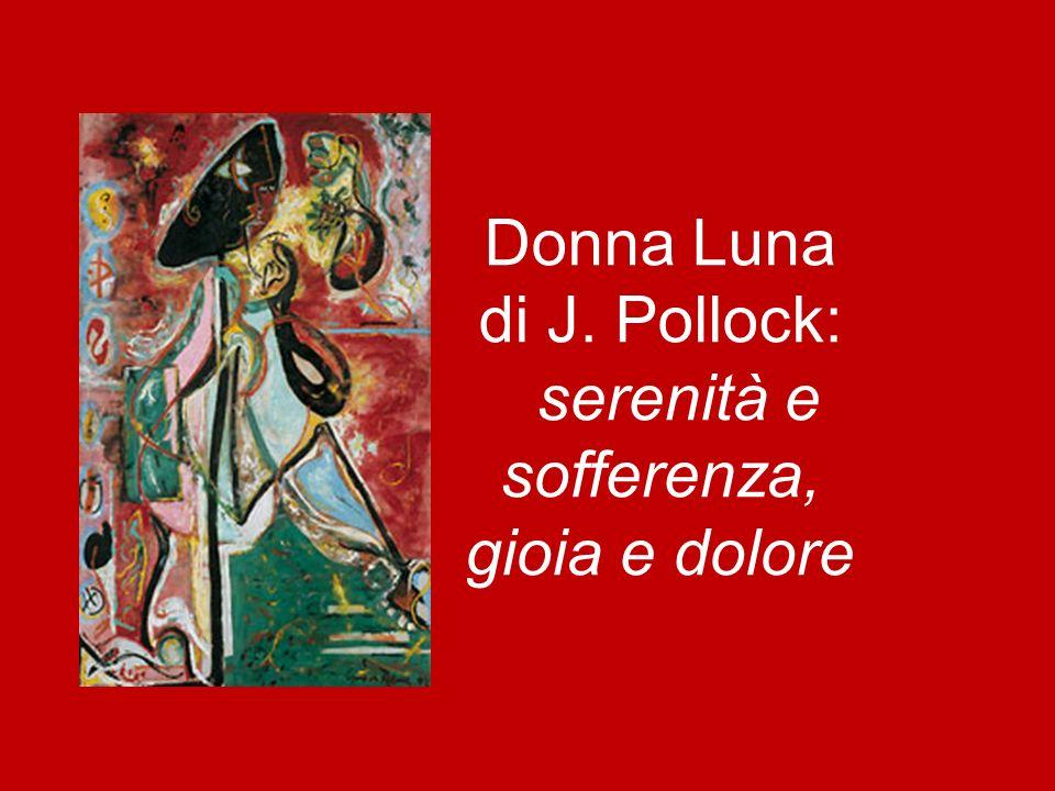 Donna Luna di J. Pollock: serenità e sofferenza, gioia e dolore