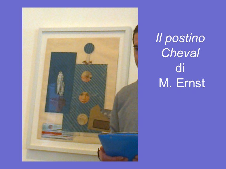 Il postino Cheval di M. Ernst