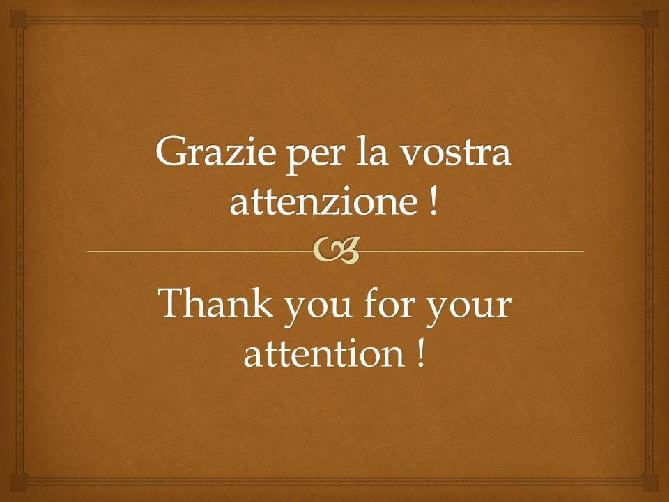 Grazie per la vostra attenzione !