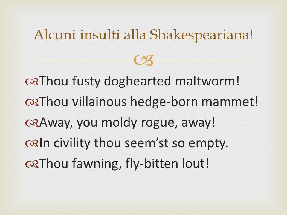Alcuni insulti alla Shakespeariana!