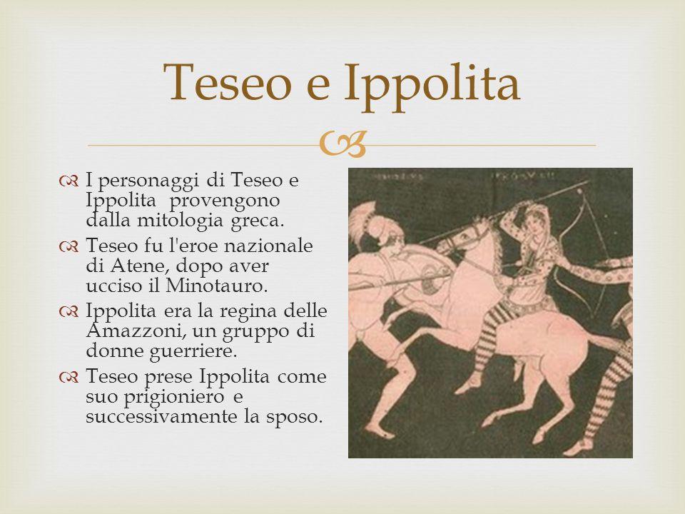Teseo e Ippolita I personaggi di Teseo e Ippolita provengono dalla mitologia greca.