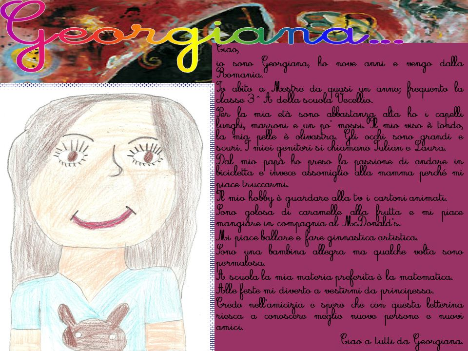 Georgiana... Ciao, io sono Georgiana, ho nove anni e vengo dalla Romania.