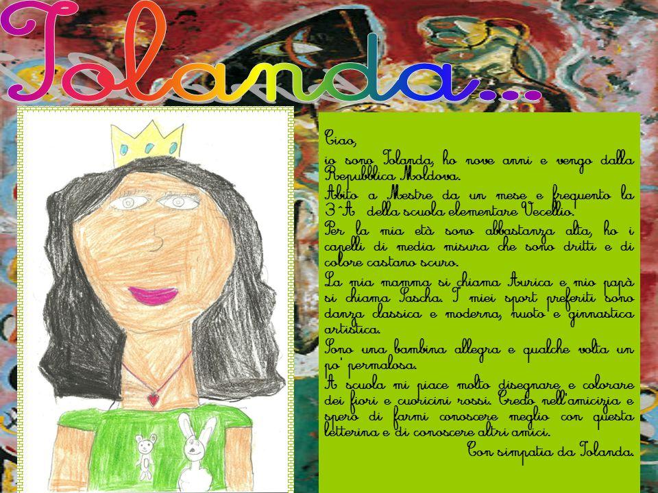 Iolanda...Ciao, io sono Iolanda, ho nove anni e vengo dalla Repubblica Moldova.