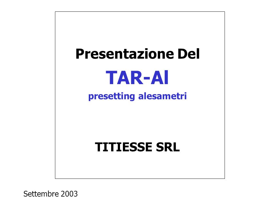 Presentazione Del TAR-Al presetting alesametri TITIESSE SRL