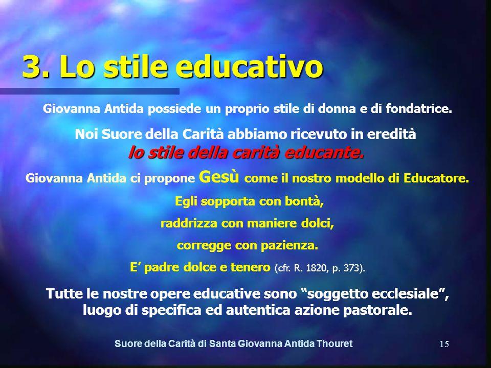 3. Lo stile educativo Giovanna Antida possiede un proprio stile di donna e di fondatrice.