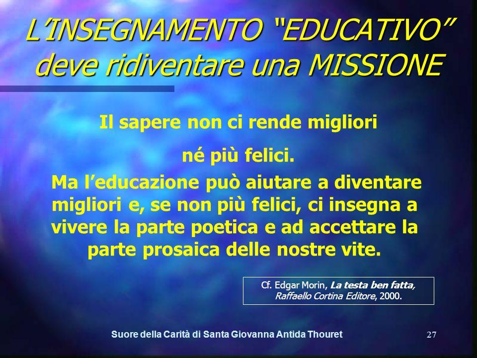 L'INSEGNAMENTO EDUCATIVO deve ridiventare una MISSIONE