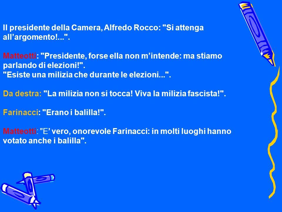 Il presidente della Camera, Alfredo Rocco: Si attenga all'argomento!... .