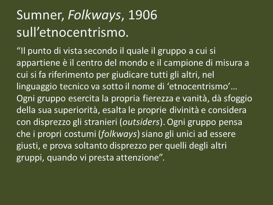 Sumner, Folkways, 1906 sull'etnocentrismo.