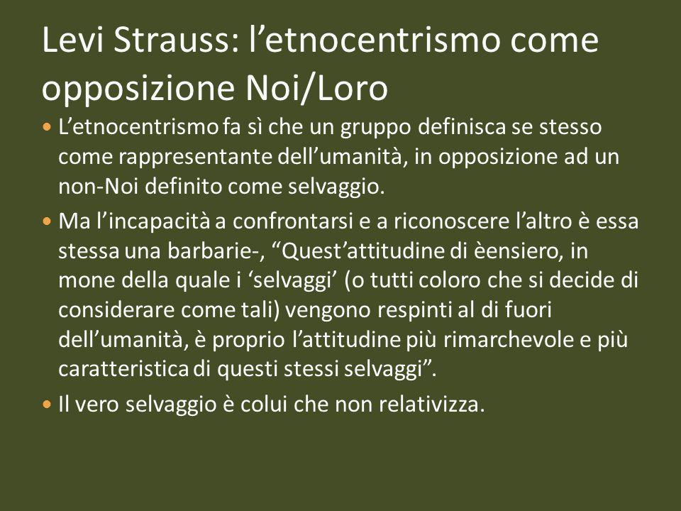 Levi Strauss: l'etnocentrismo come opposizione Noi/Loro