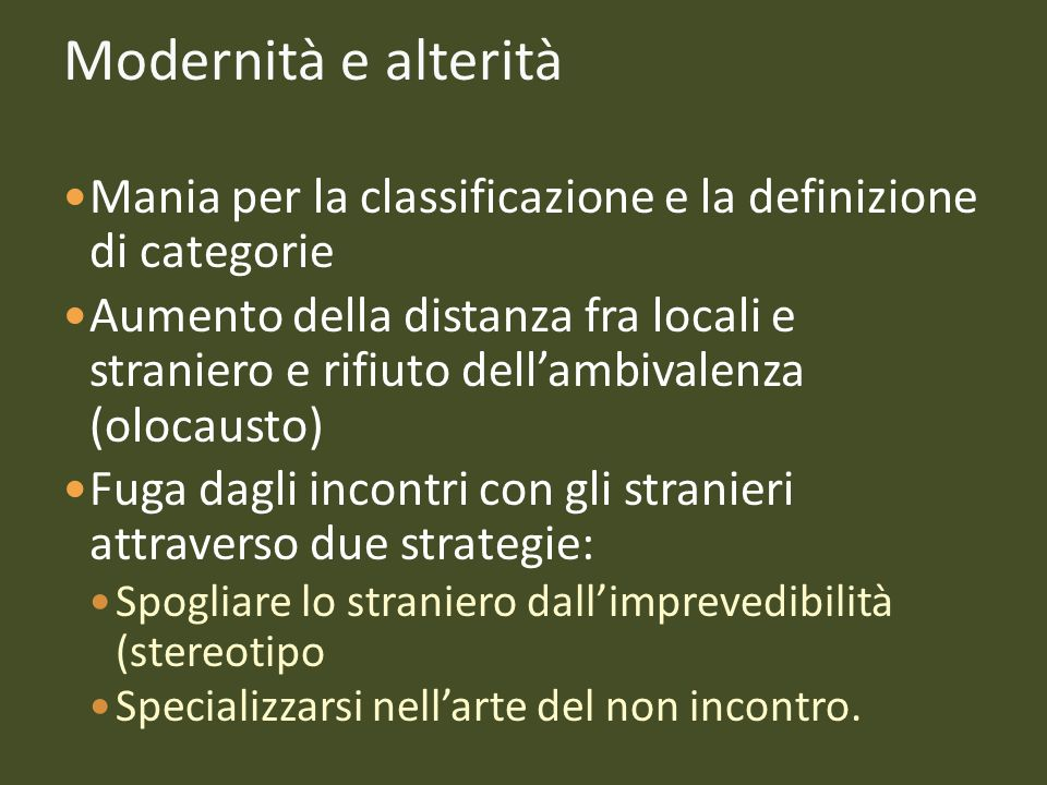 Modernità e alterità Mania per la classificazione e la definizione di categorie.