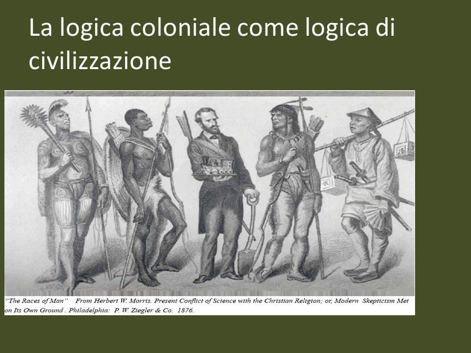 La logica coloniale come logica di civilizzazione