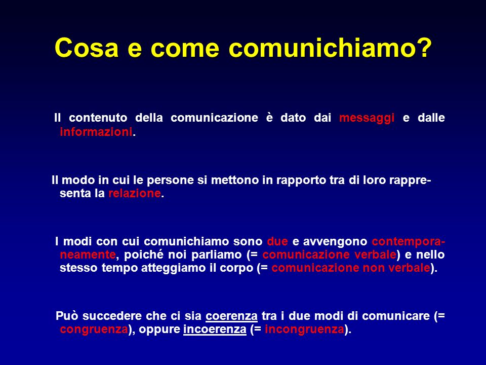 Cosa e come comunichiamo
