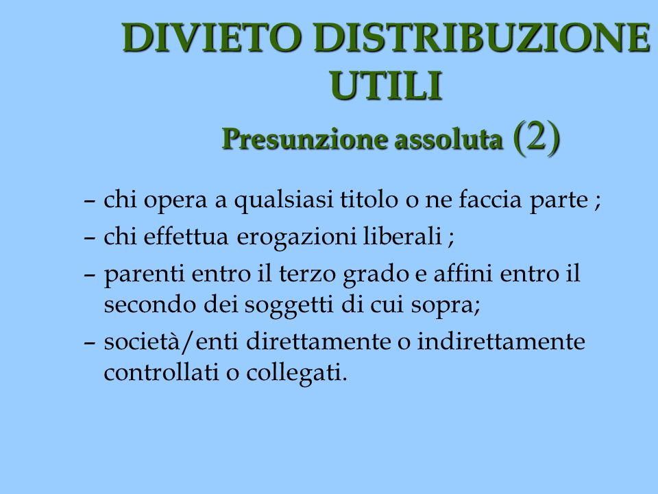 DIVIETO DISTRIBUZIONE UTILI Presunzione assoluta (2)